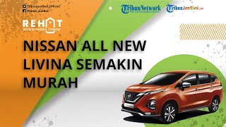 REHAT: Mobil Keluarga LMPV Nissan All New Livina Kini Semakin Murah, Cek Harga Bekasnya