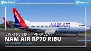 NAM Air Luncurkan Program Diskon Sebesar Rp70.000 untuk Sebagian Besar Rute Penerbangan