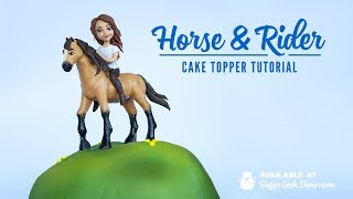 NEW ONLINE COURSE - Horse & Rider Cake Topper - On Sugar Geek Show