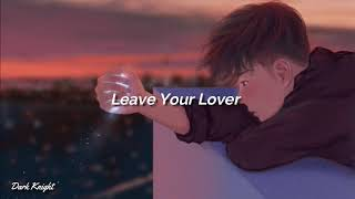 Sam Smith - leave your lover (lyrics) مترجمة