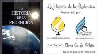 La Historia de la Redención Capítulo 7