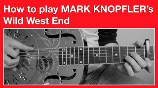 Dire Straits -  Wild West End - How to Play Chords - Open G Tuning