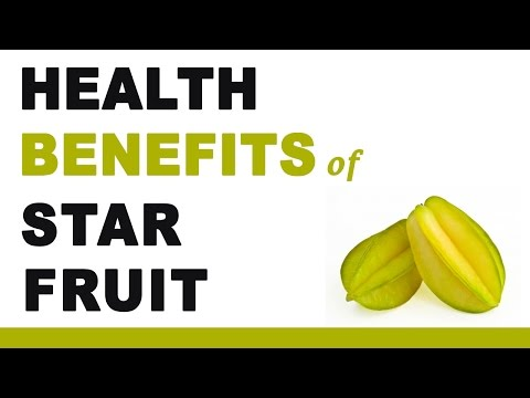 Video Health Benefits of Star Fruit