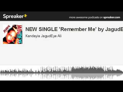 NEW SINGLE 'Remember Me' by JagudEye! (made with Spreaker)