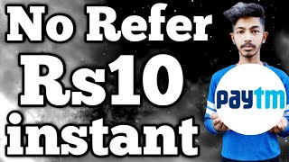 Earn Paytm cash Rs10 Instant No Refer