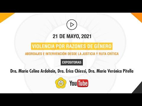 VIOLENCIA POR RAZONES DE GÉNERO. ABORDAJES E INTERVENCIÓN DESDE LA JUSTICIA Y RUTA CRÍTICA - 21 de Mayo 2021