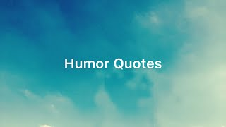 Best Humor Quotes, Quotes About Humor