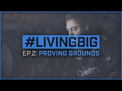 #livingBIG Ep. 2: Proving Grounds