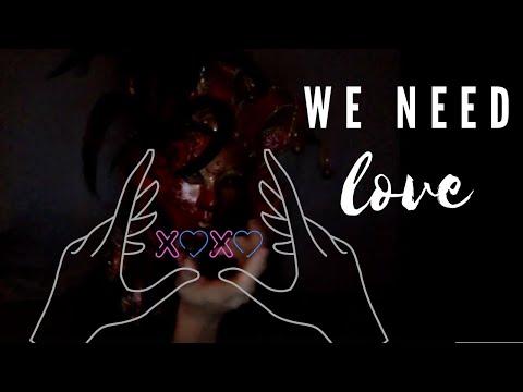 We need love