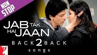 Back 2 Back: Jab Tak Hai Jaan | Shah Rukh Khan | Katrina Kaif | Anushka Sharma | A. R. Rahman