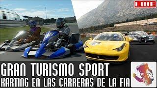 Gran Turismo Sport || ¡Karting en las carreras de la FIA! (y después GT4) || LIVE
