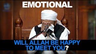 [ENG] Will Allah be happy to meet you? [Emotional] Maulana Tariq Jameel