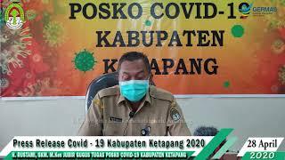 Press Release Covid -19 Kabupaten Ketapang (28 April 2020)