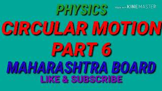 CIRCULAR MOTION PART 1 PHYSICS ( Maharashtra HSC Board