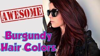 Burgundy Hair Colors Ideas For Women 2018 - 2019