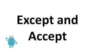 Accept or Except?