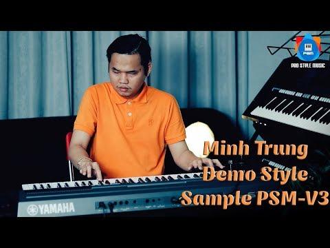 Demo Style cập nhật 3/2019 | Sample PSM-V3- Minh Trung (PHẦN 2)