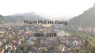 Thành Phố Hà Giang Năm 2018 = Cu NTL