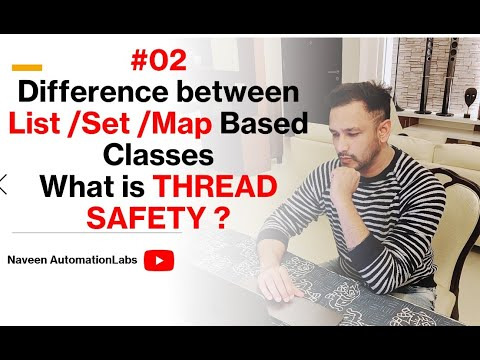 #2 - Difference between List/Set/Map Based Classes (Ordering/Access/Key-Value/Duplicate/Thread-Safe)