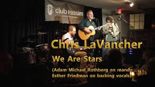 Chris LaVancher - We Are Stars - Club Passim 2018