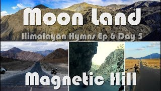 Moon Land and Magnetic Hill of Ladakh