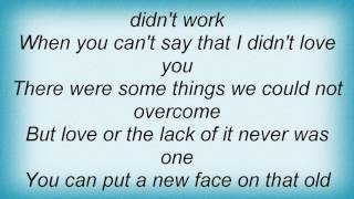 Aaron Pritchett - You Can't Say That I Didn't Love You Lyrics