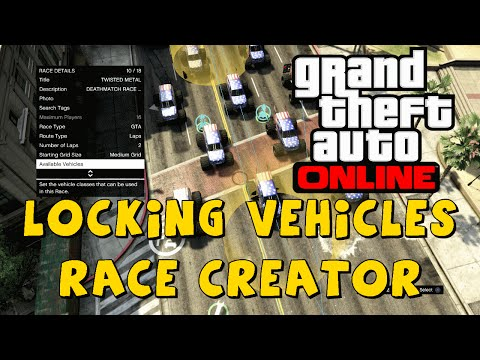 GTA 5 LOCKING VEHICLES TYPES (cars) (Biks) IN THE RACE CREATOR ONLINE