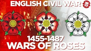 Wars Of Roses 1455-1487 - English Civil Wars DOCUMENTARY