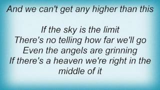 Aaron Tippin - We Can't Get Any Higher Than This Lyrics