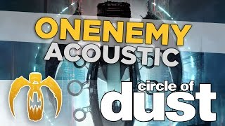 Circle of Dust - Onenemy (Acoustic)