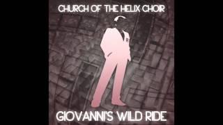 Church Of The Helix Choir   Giovanni's Wild Ride