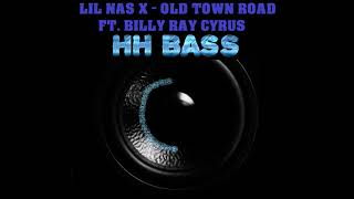LIL NAS X   OLD TOWN ROAD FT. BILLY RAY CYRUS EXTREME BASS BOOST