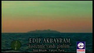 Edip Akbayram   Hasretinle Yandı Gönlüm (Official Video)