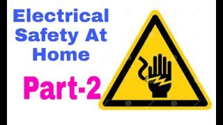 Electrical Safety At Home Part-2