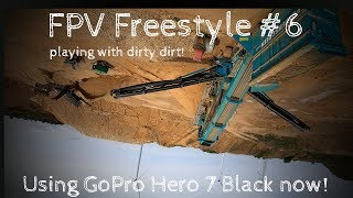 FPV Freestyle #6 | playing with dirt! | ManuTVLiVE