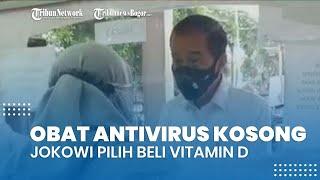 Obat Antivirus Kosong di Apotek Bogor, Jokowi Pilih Beli Vitamin D