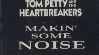 Tom Petty and the Heartbreakers - Makin' Some Noise