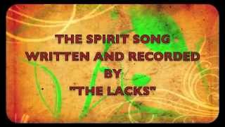 Spirit Song The Lacks with lyrics