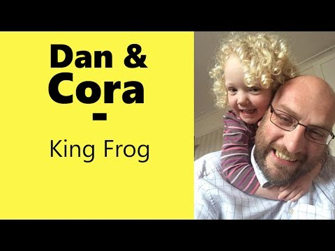 King Frog - with Dan, Cora, and Evan.