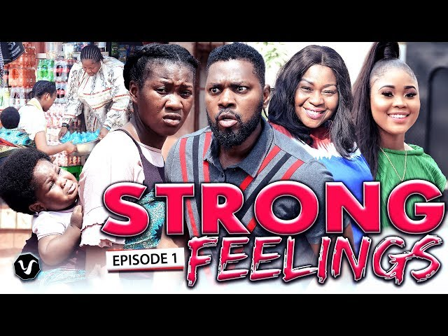 STRONG FEELINGS EPISODE 1-2020 LATEST UCHENANCY NOLLYWOOD MOVIES (NEW MOVIE)