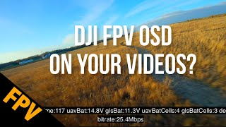 DJI FPV OSD Recording? - How To Add The DJI OSD To Your Videos