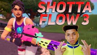 "Fortnite Montage   ""SHOTTA FLOW 3"" (NLE Choppa)"