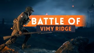 ► THE BATTLE OF VIMY RIDGE! - Battlefield 1 (100 Years Later)