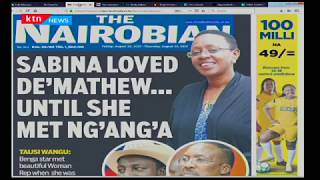 Sonko's two-year score card, Sabina loved De'Mathew...until she met Ng'ang'a | HOT TOPICS