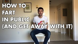 How To Fart In Public (And Get Away With It)