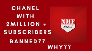 NMF News Is Baned  !!!!?? Channel Having 2 Million Subscriber is Terminated