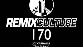 JOI CARDWELL - SOUL TO BARE (HEX HECTOR REMIX) [HQ]