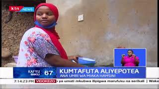 Kumtafuta aliyepotea : Bwana mmoja wenye umri wa miaka hamsini apotea Mshomoroni