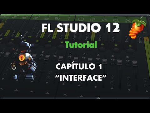 "FL Studio 12 – Aprende a Manejarlo – Capítulo 1 – ""Interface"" – Tutorial"