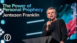 The Power of Personal Prophecy | Pastor Jentezen Franklin